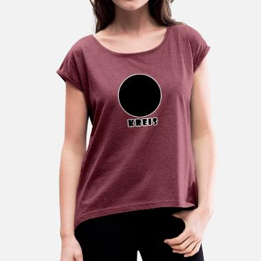 Black Circles Black circle - Women's T-Shirt with rolled up sleeves