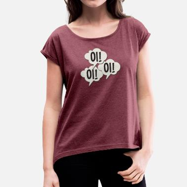 Oi Skinhead Oi! Oi! Oi! - Women's T-Shirt with rolled up sleeves