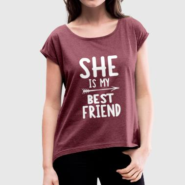 She is my best friend - left - Frauen T-Shirt mit gerollten Ärmeln