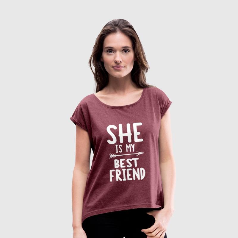 She is my best friend - left - Camiseta con manga enrollada mujer