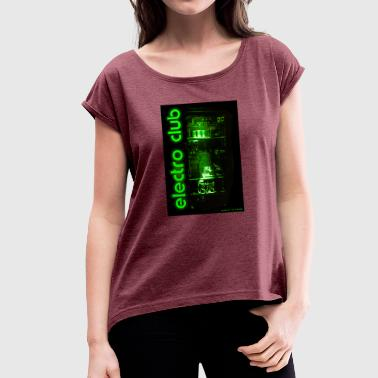 Cabinet e cabinet electro club - Women's T-Shirt with rolled up sleeves