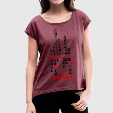 Reality is an illusion - Women's T-shirt with rolled up sleeves