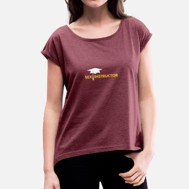 Sex Oriental Sex Trainer - Women's T-Shirt with rolled up sleeves