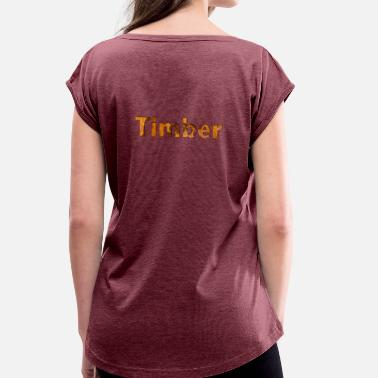 Timber TIMBER COLLECTION - Women's T-Shirt with rolled up sleeves