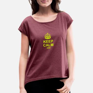 Keep Calm Crown KEEP CALM - Camiseta con manga enrollada mujer