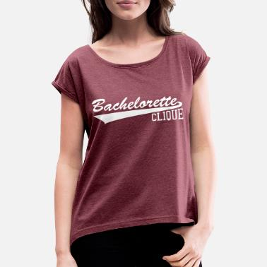 Bachelorette Party Bachelorette Party - Women's Rolled Sleeve T-Shirt
