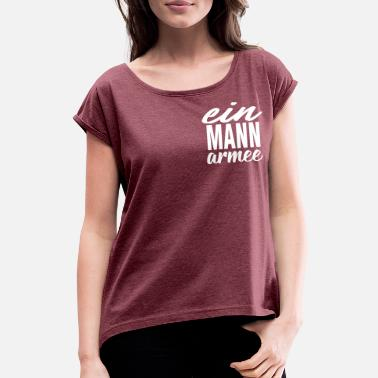 Army Man One man army - Women's Rolled Sleeve T-Shirt