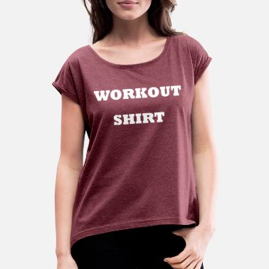 Muscles Bodybuilding fitness gym - Women's Rolled Sleeve T-Shirt