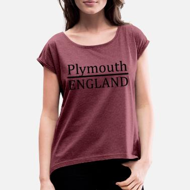 Plymouth Plymouth England - Women's Rolled Sleeve T-Shirt