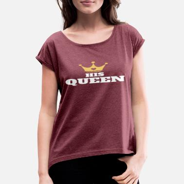Rey His Queen Crown Princess - Women's Rolled Sleeve T-Shirt