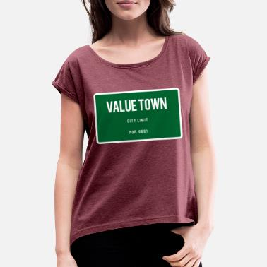 Town Value Town town sign - Women's Rolled Sleeve T-Shirt