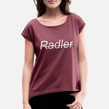 Radler Radler - Women's T-Shirt with rolled up sleeves