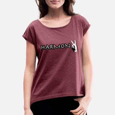 Harmony Harmony - Women's Rolled Sleeve T-Shirt