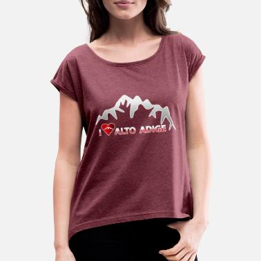 Alto Adige I love South Tyrol (Alto Adige) - Women's T-Shirt with rolled up sleeves