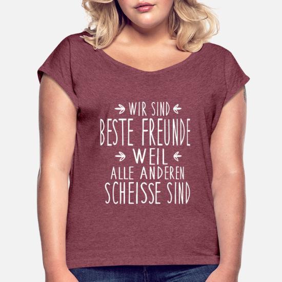 Beste Freunde - alle anderen sind scheiße Frauen T-Shirt