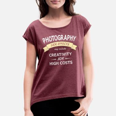 Funny Photography Funny shirt for photographers - photography - Women's T-Shirt with rolled up sleeves
