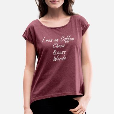 Chaos i run on coffee chaos and cuss words - T-shirt à manches retroussées Femme