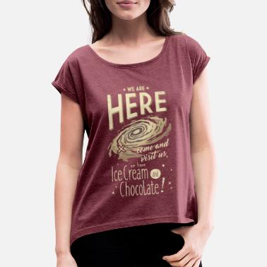 Alien We Are Here - Frauen T-Shirt mit gerollten Ärmeln
