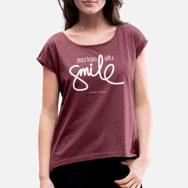 Peace Peace begins with a smile (dark) - Women's Rolled Sleeve T-Shirt
