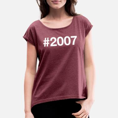 2007 2007 - Women's T-Shirt with rolled up sleeves