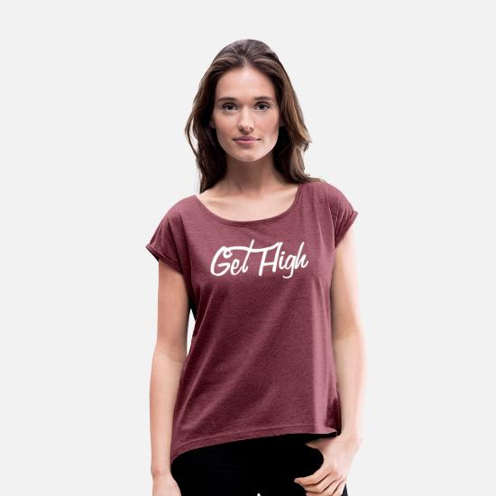 Typography T-Shirts - GET HIGH Cursive - Women's Rolled Sleeve T-Shirt heather burgundy