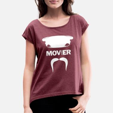 Movers Mover - Women's Rolled Sleeve T-Shirt