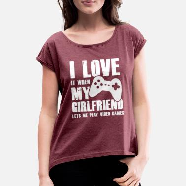 Console Love girlfriend gamers gamer video games console - Women's Rolled Sleeve T-Shirt