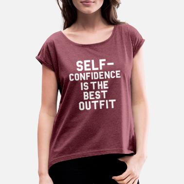 Confidence Confidence - Women's Rolled Sleeve T-Shirt