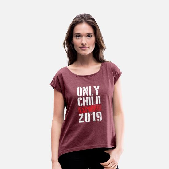 Design T-Shirts - Only Child Expiring 2019 TShirt First Time Elder - Women's Rolled Sleeve T-Shirt heather burgundy