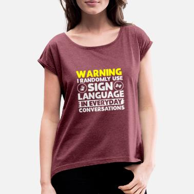 Sign Language Sign language - Women's T-Shirt with rolled up sleeves