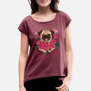 Pug Pug and kisses | Pugs and kisses - Women's Rolled Sleeve T-Shirt