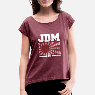 Japan JDM Japanese Car Tuner Made In Japan Gift - Women's Rolled Sleeve T-Shirt