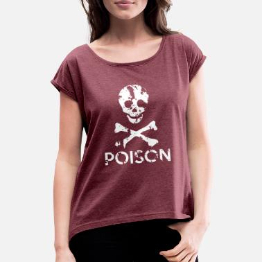 Grungy Grungy Warning Sign – Poison - Women's Rolled Sleeve T-Shirt
