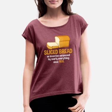 Slice-of-bread Better Than Sliced Bread since 1928 - Women's T-Shirt with rolled up sleeves