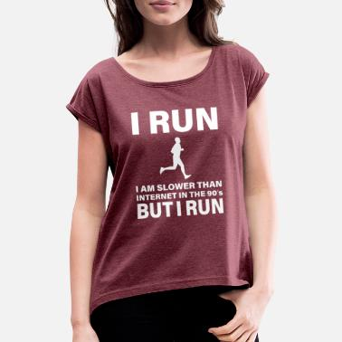 Slow THE SLOWEST RUNNER IN WILD WEST - Women's Rolled Sleeve T-Shirt