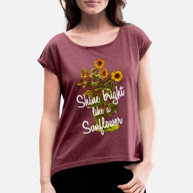 Shine Bright Like A Diamond Sunflower Quote - Women's T-Shirt with rolled up sleeves