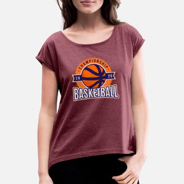 Championship Basketball Championship - Women's Rolled Sleeve T-Shirt