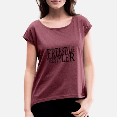 Freestyle Freestyler - Women's Rolled Sleeve T-Shirt