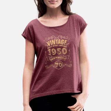 1950s Vintage Quality Without Compromise 1950 - Women's Rolled Sleeve T-Shirt