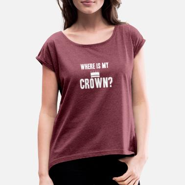 Prunk Crown - Women's Rolled Sleeve T-Shirt