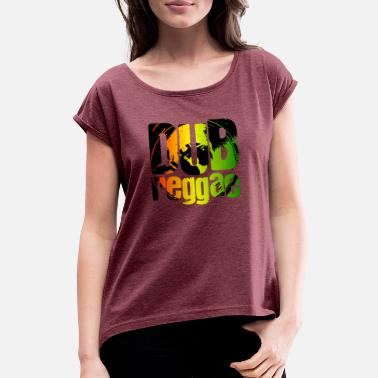 Dub Dub reggae - Women's Rolled Sleeve T-Shirt