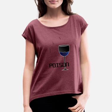 Poison Poison - Women's Rolled Sleeve T-Shirt