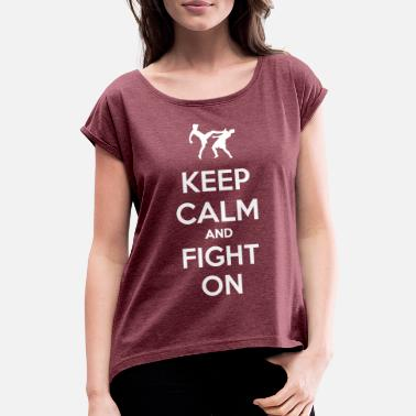 Enemy keep calm and fight on - Women's Rolled Sleeve T-Shirt