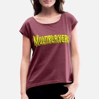 Multiplayer multiplayer - Frauen T-Shirt mit gerollten Ärmeln