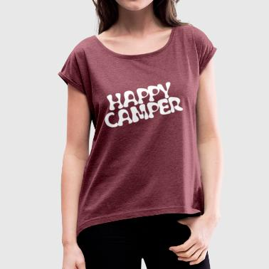 Happy Camper - Camping, Caravan and RV - Women's T-shirt with rolled up sleeves