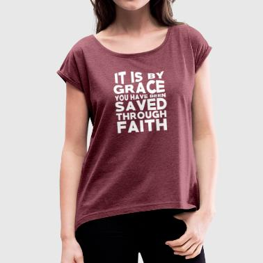 God The Savior - Women's T-shirt with rolled up sleeves