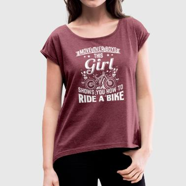 Ridebike MOVE OVER this girl - Women's T-shirt with rolled up sleeves