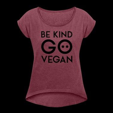 BE KIND GO VEGAN black - Women's T-shirt with rolled up sleeves