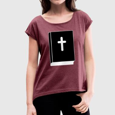 2541614 13014389 Bible - Women's T-shirt with rolled up sleeves