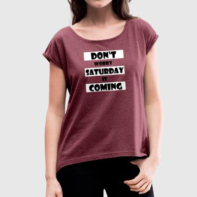SATURDAY - Women's T-shirt with rolled up sleeves